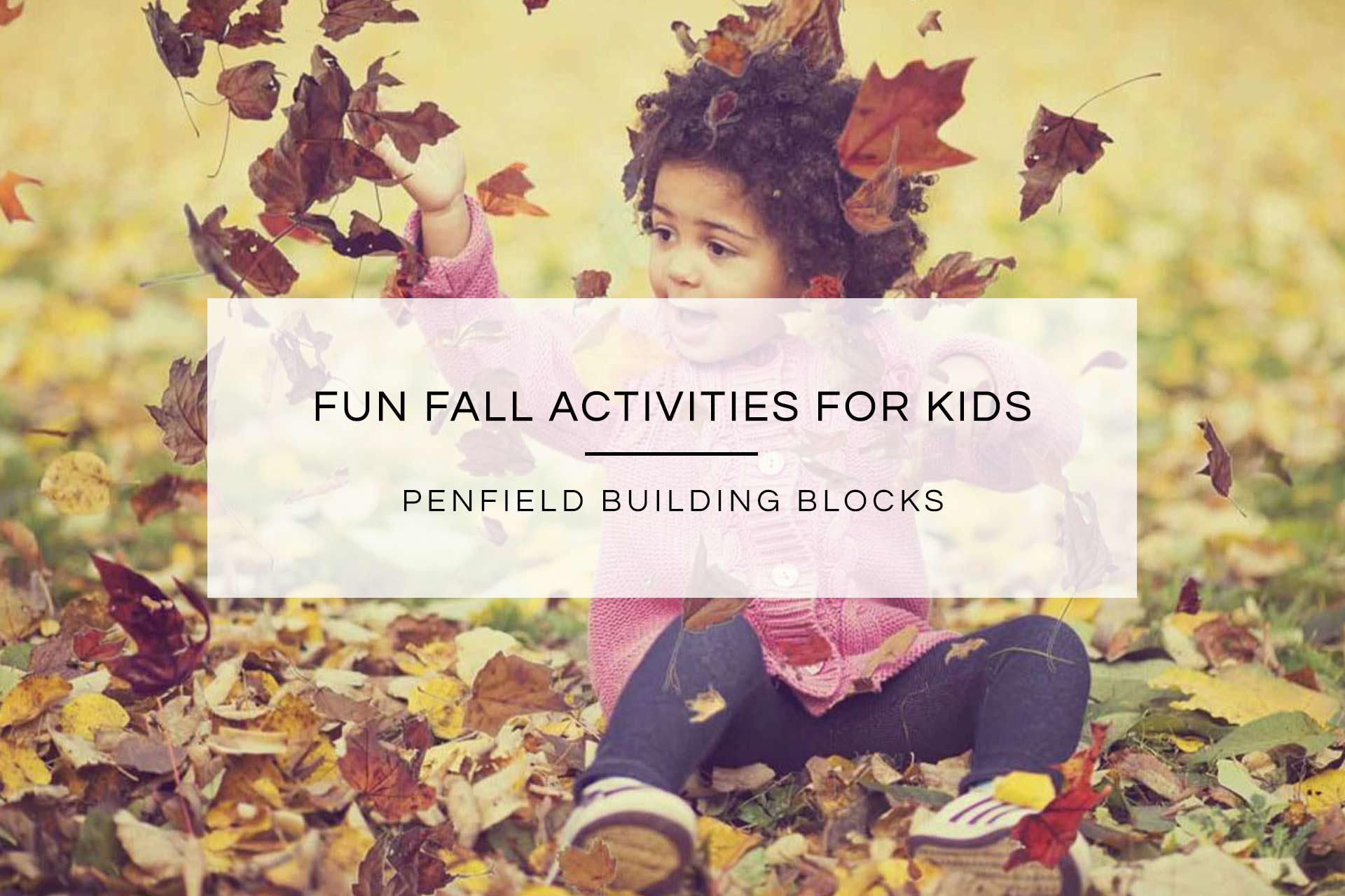 Fun Fall Activities for Kids | Penfield Building Blocks