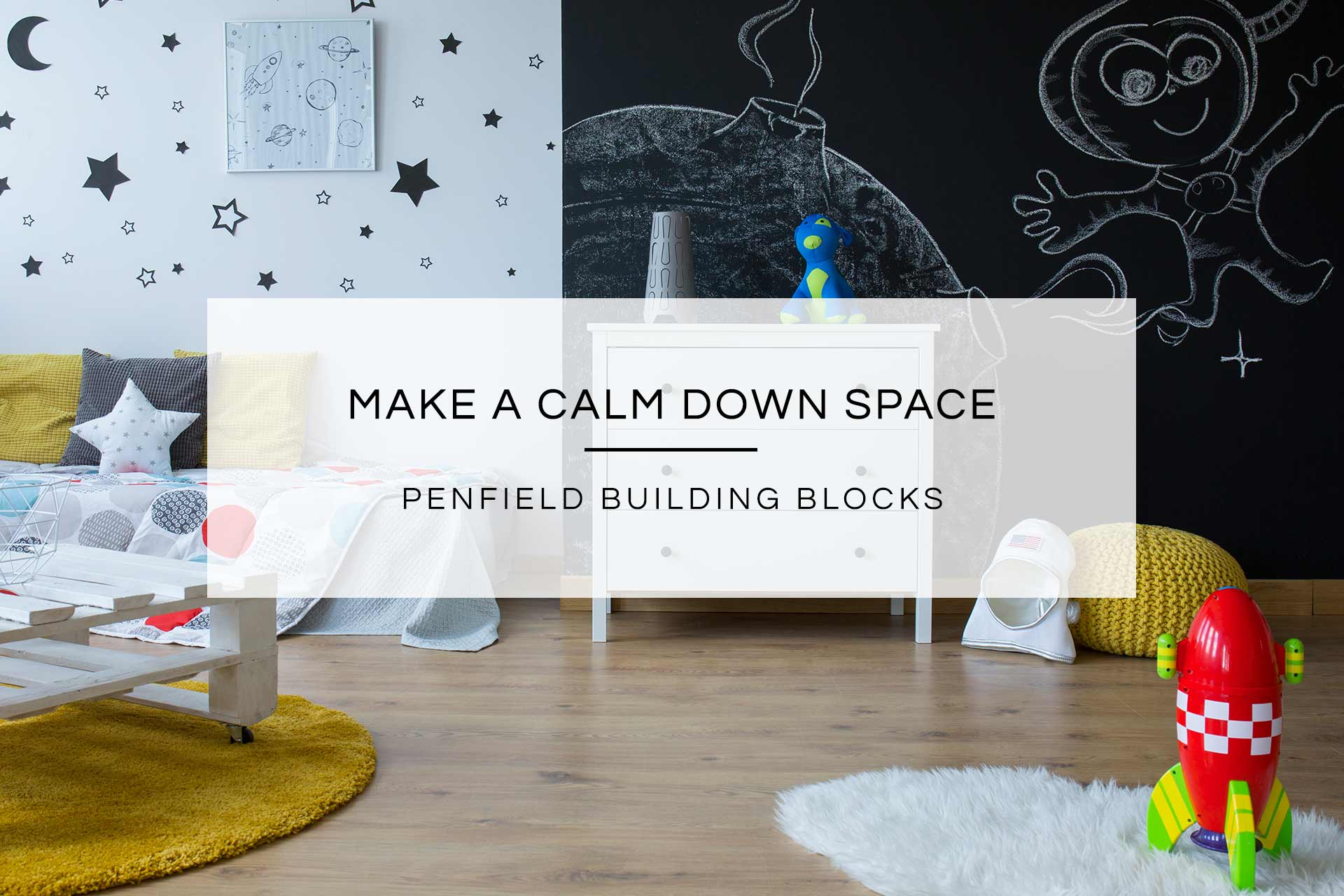 Make A Calm Down Space | Penfield Building Blocks