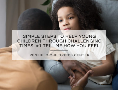 Simple Steps to Help Young Children through Challenging Times: #1 Tell Me How You Feel