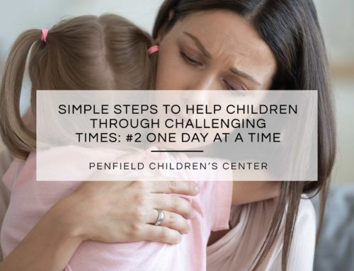 Simple Steps to Help Children Through Challenging Times: #2 One Day at a Time