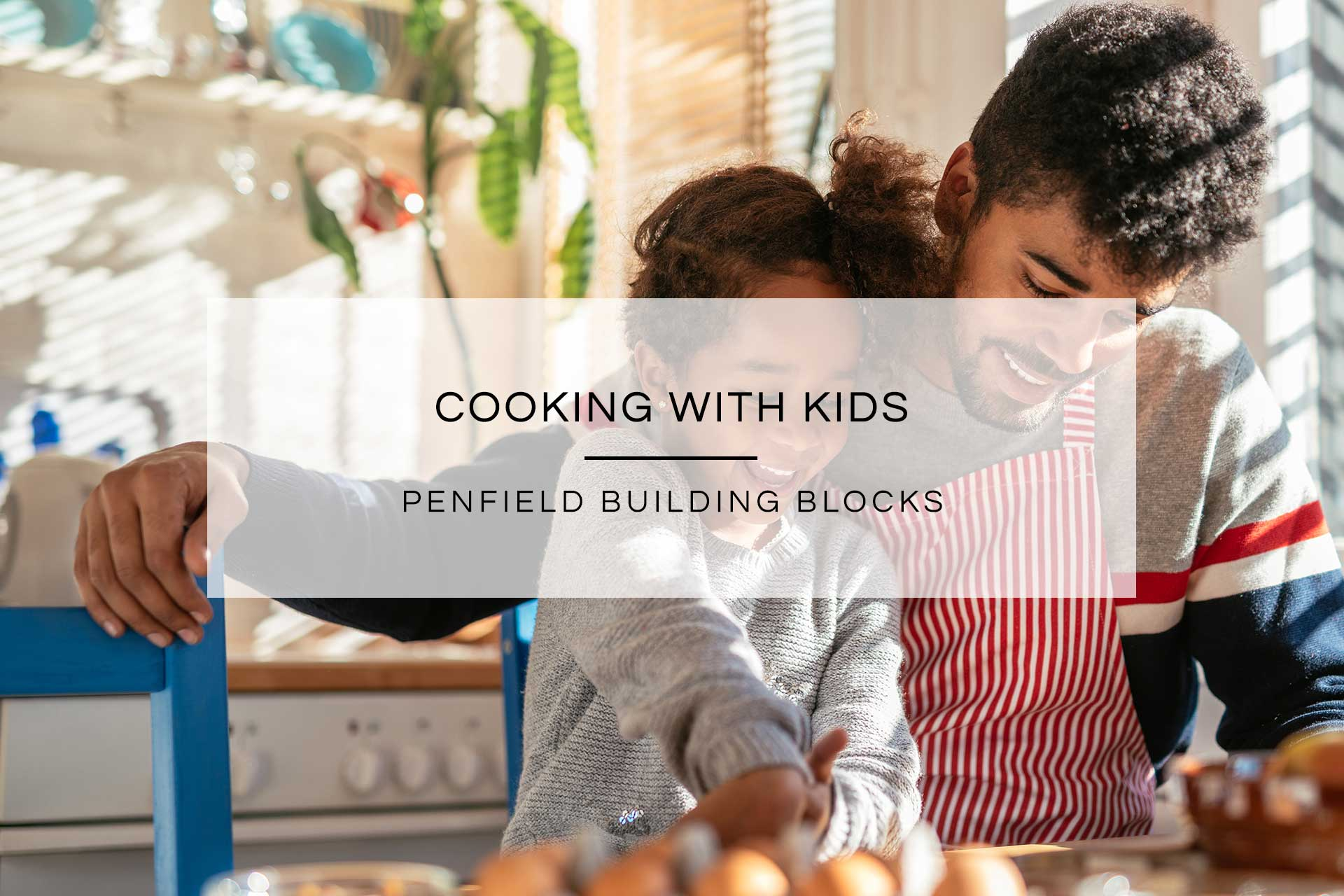 Cooking with Kids | Penfield Building Blocks