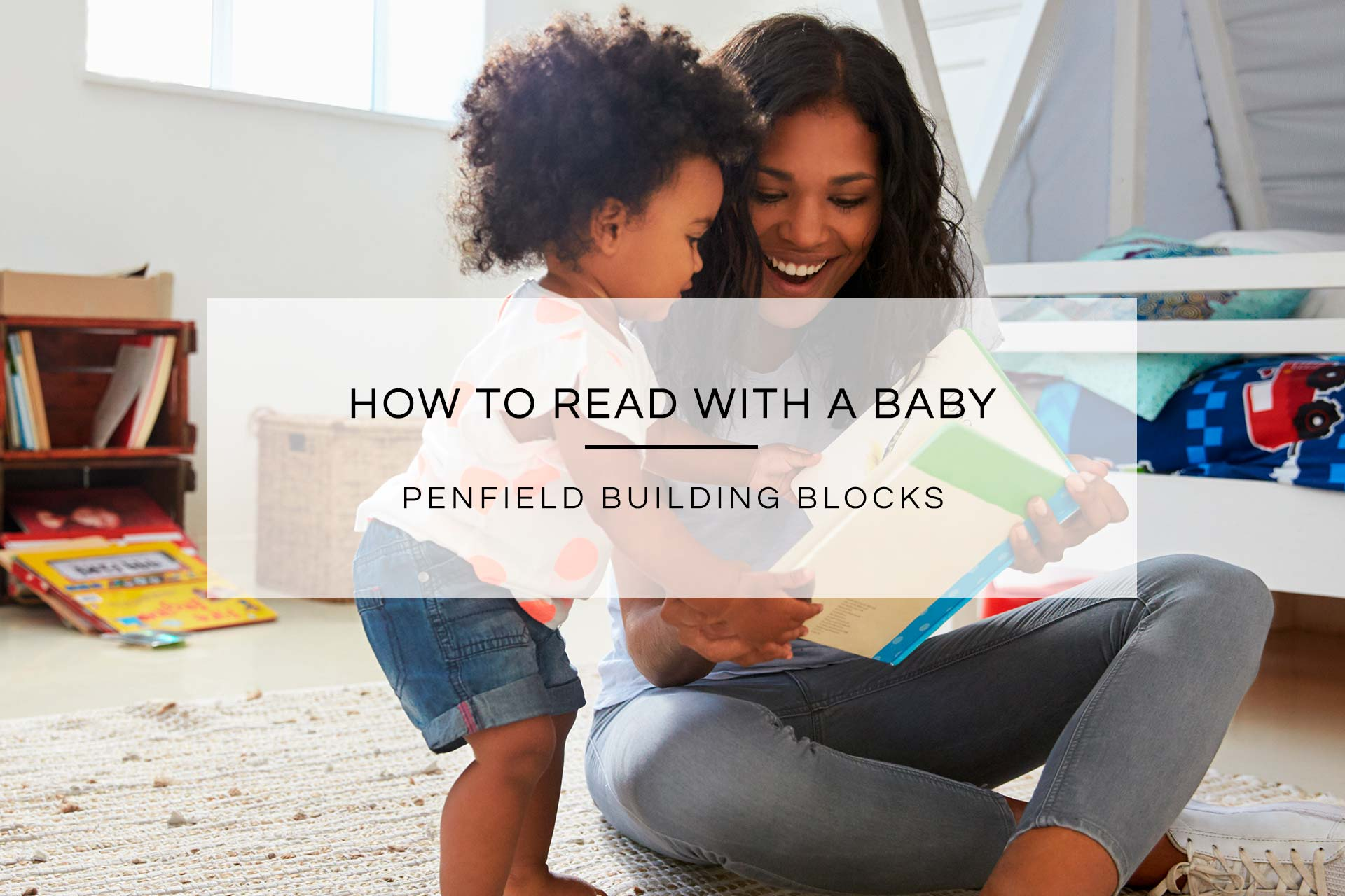 How To Read With A Baby | Penfield Building Blocks