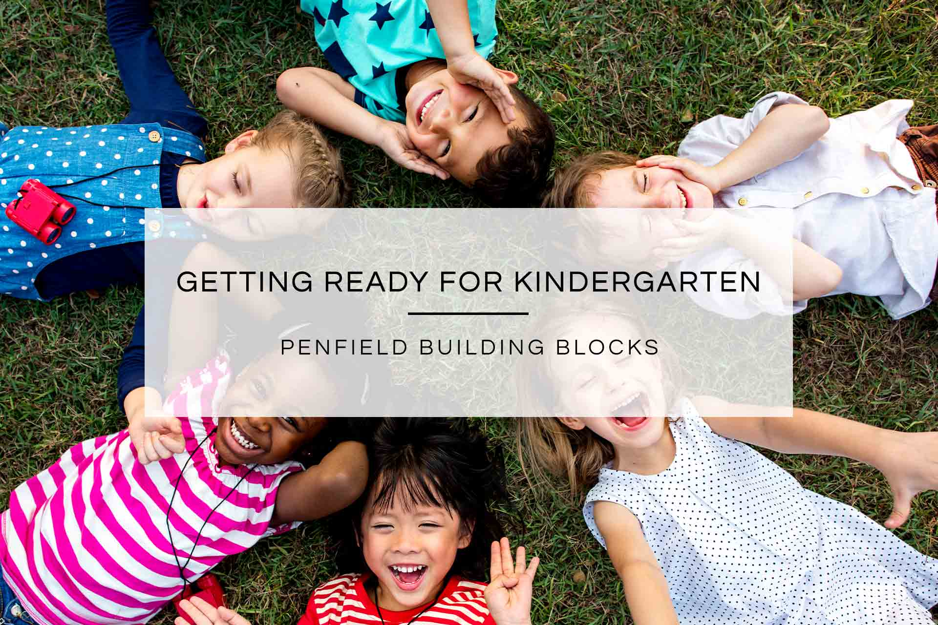 Getting Ready For Kindergarten | Penfield Building Blocks