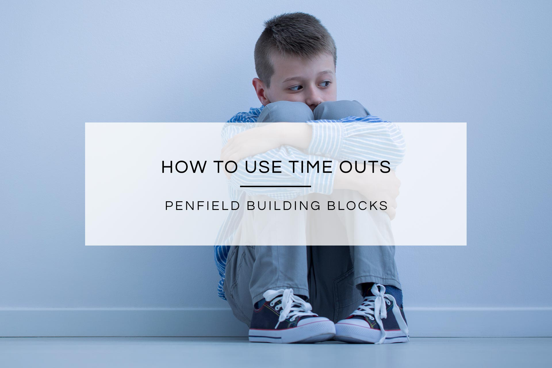 How to Use Time Outs | Penfield Building Blocks