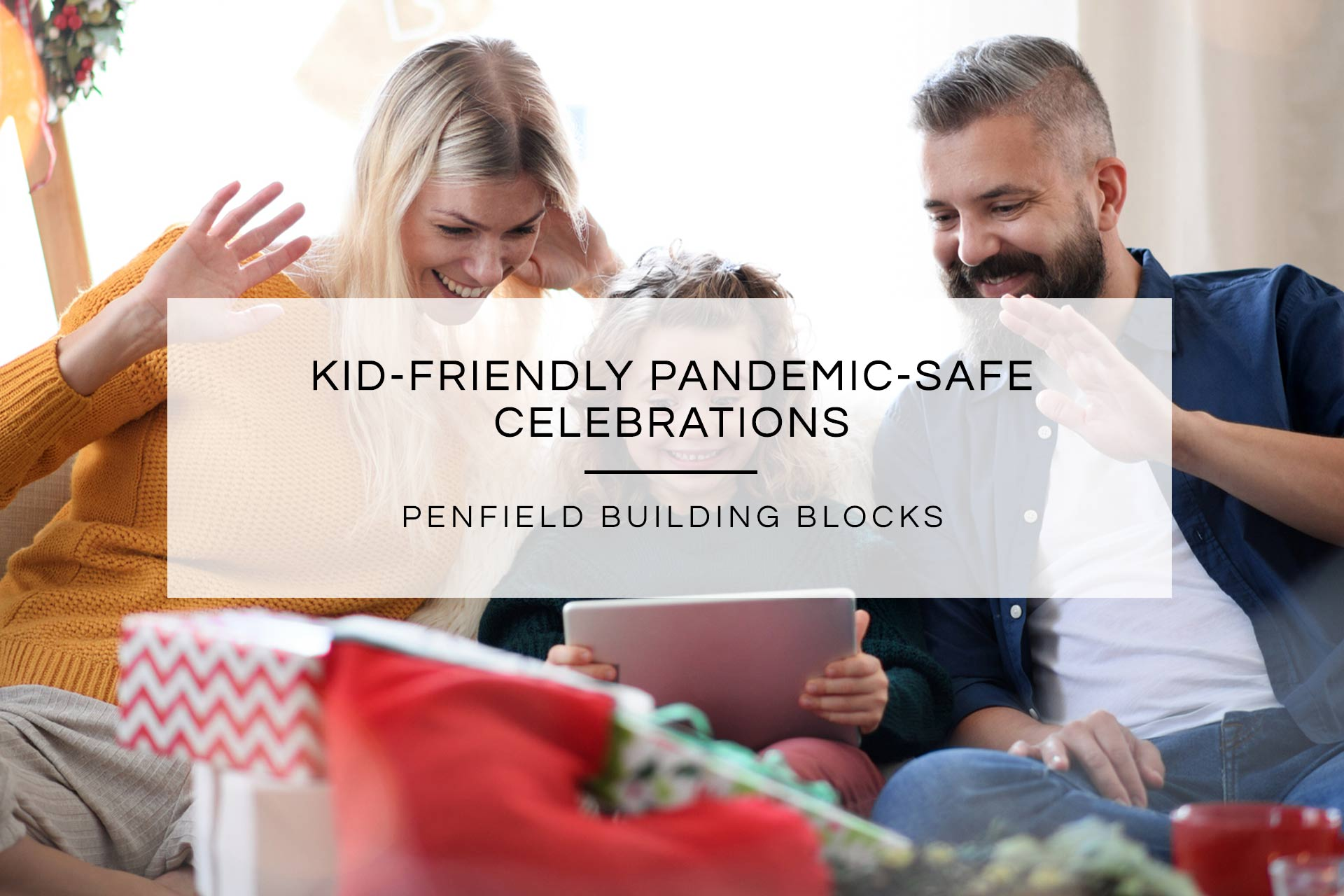 Kid-Friendly Pandemic-Safe Celebrations | Penfield Building Blocks