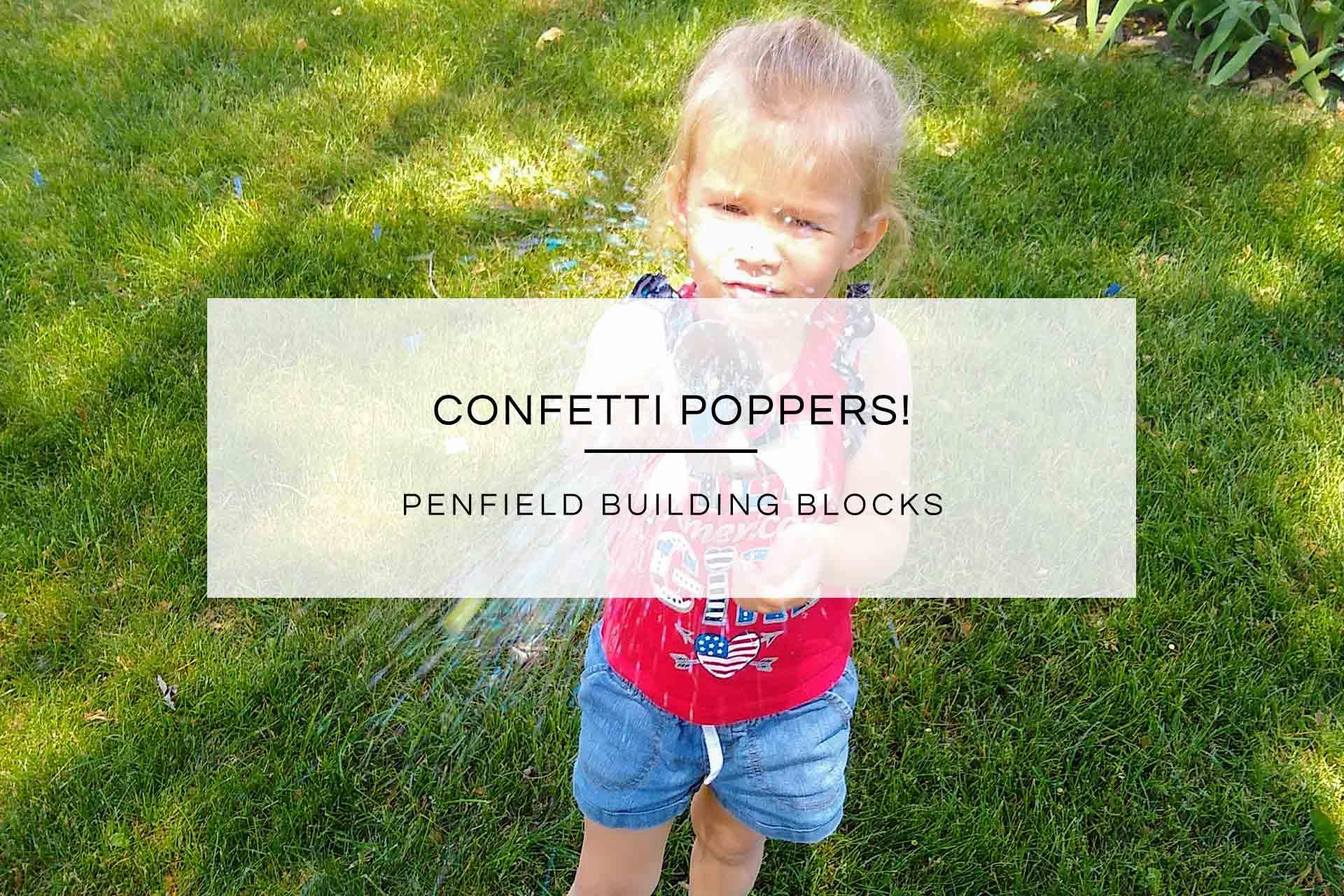 Confetti Poppers! | Penfield Building Blocks