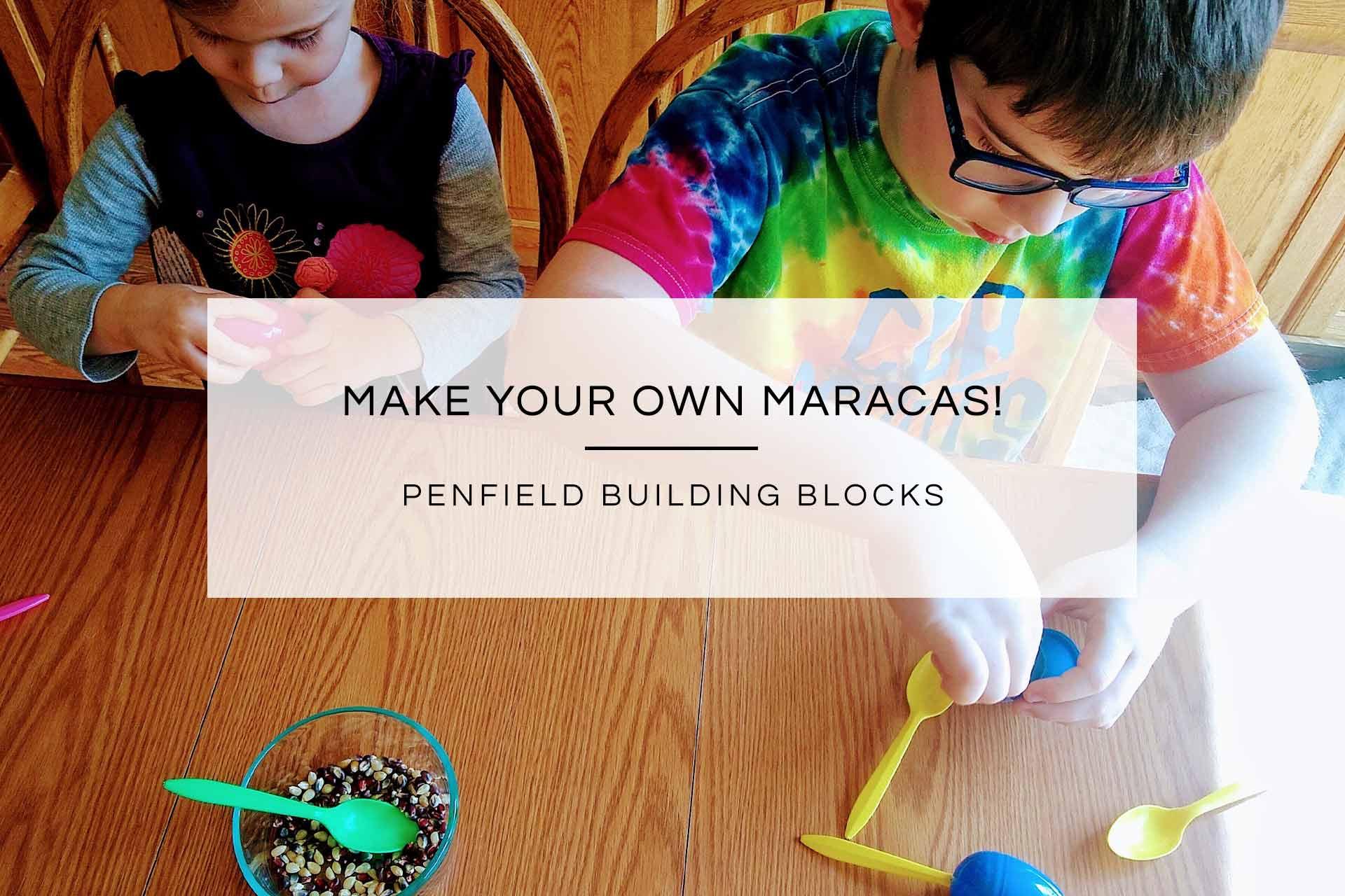 Make Your Own Maracas! | Penfield Building Blocks